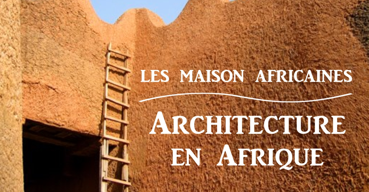 Architecture en afrique for Architecture africaine